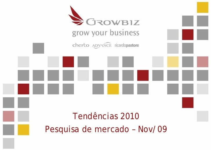 Tendências 2010 Pesquisa de mercado – Nov/09