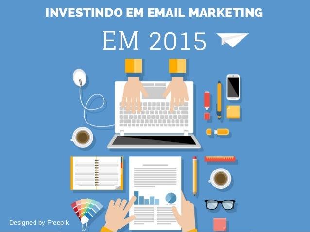 INVESTINDO EM EMAIL MARKETING EM 2015 Designed by Freepik
