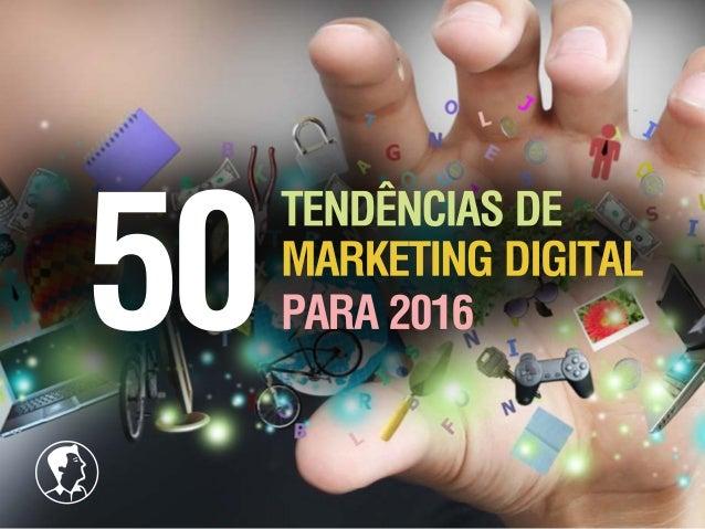 50 Tendências de Marketing Digital para 2016