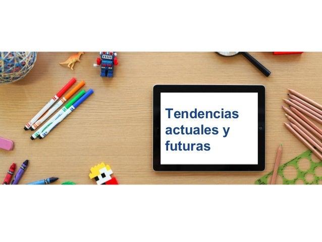 tendencias actuales y futuras future trends