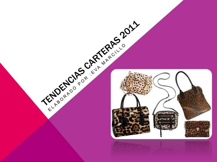 TENDENCIAS CARTERAS 2011<br />Elaborado por :Eva Marcillo<br />