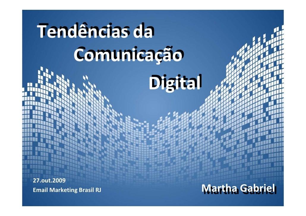 Tendências da  Tendências da      Comunicação      Comunicação               Digital              Digital    27.out.2009 2...