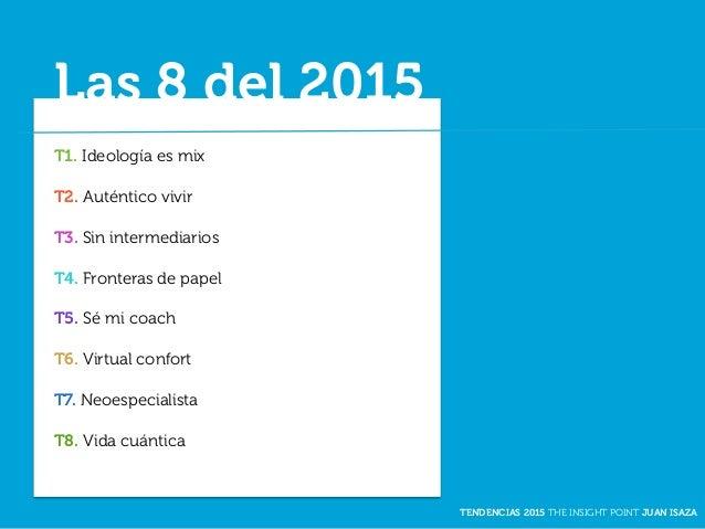 TENDENCIAS DE CONSUMIDOR 2015 | THE INSIGHT POINT | JUAN ISAZA Slide 3