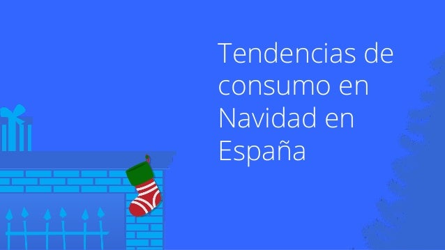 Tendencias de  consumo en  Navidad en  España