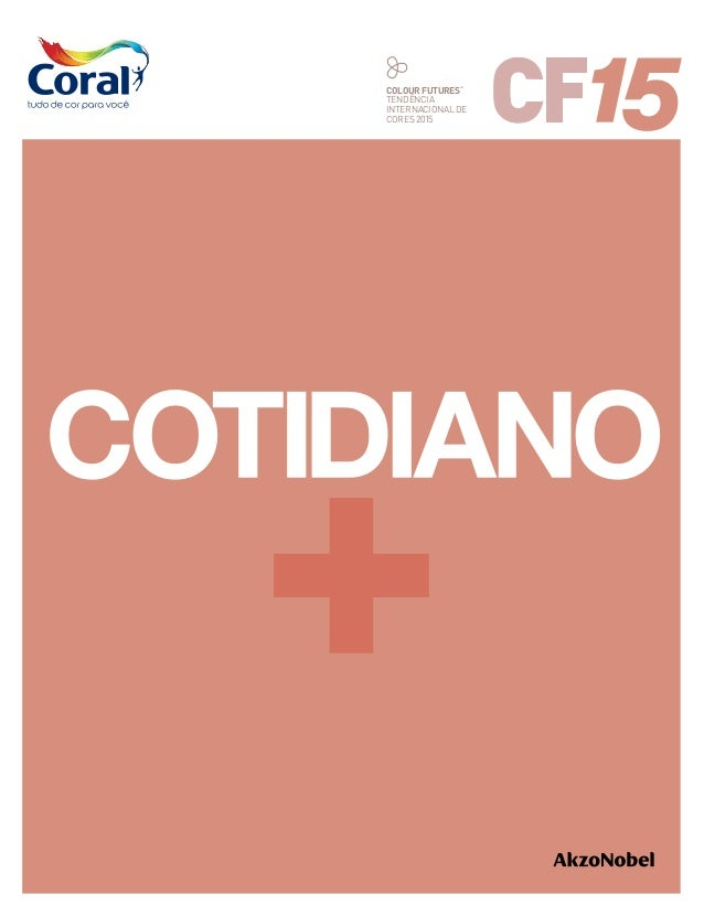 Colour FuturesTM  Tendência  Internacional de  Cores 2015
