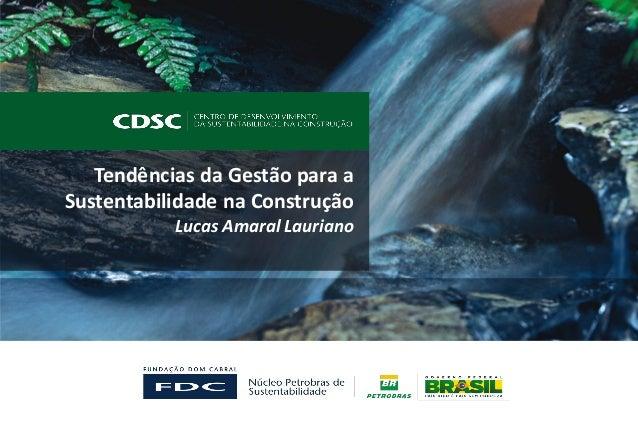 Tendências da Gestão para aSustentabilidade na Construção           Lucas Amaral Lauriano