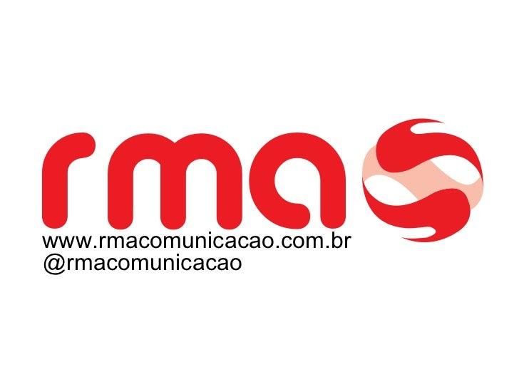 www.rmacomunicacao.com.br @rmacomunicacao