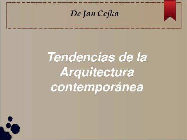 Tendencias de la Arquitectura contemporánea De Jan Cejka