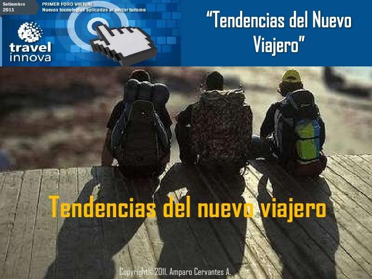 Tendencias del nuevo viajero       Copyright© 2011, Amparo Cervantes A.