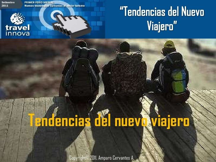 """""""Tendencias del Nuevo Viajero""""<br />Tendencias del nuevo viajero<br />Copyright© 2011, Amparo Cervantes A.<br />"""