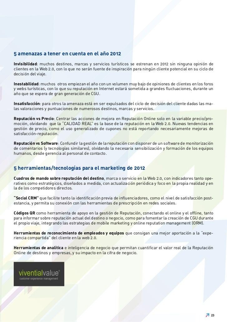 5 amenazas a tener en cuenta en el año 2012Invisibilidad: muchos destinos, marcas y servicios turísticos se estrenan en 20...