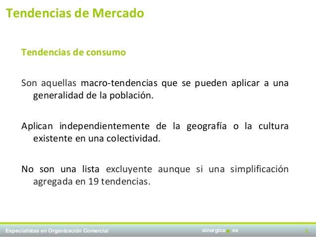 Tendencias de Mercado      Tendencias de consumo      Son aquellas macro-tendencias que se pueden aplicar a una        gen...