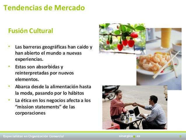 Tendencias de Mercado   Fusión Cultural   •   Las barreras geográficas han caído y       han abierto el mundo a nuevas    ...