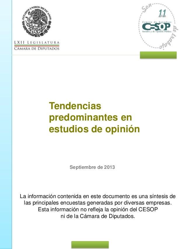 Tendencias predominantes en estudios de opinión  Septiembre de 2013  La información contenida en este documento es una sín...