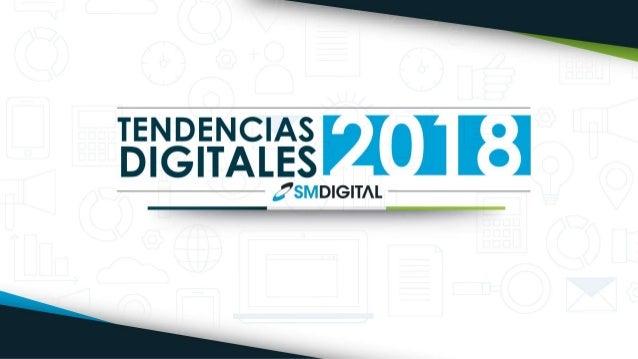 Tendencias digitales 2018 SM Digital - RESUMEN