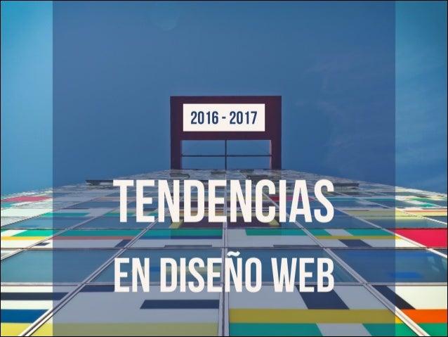 TENDENCIAS EN DISEÑO WEB 2016 - 2017