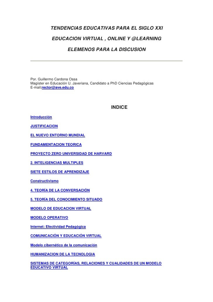 TENDENCIAS EDUCATIVAS PARA EL SIGLO XXI <br />EDUCACION VIRTUAL , ONLINE Y @LEARNING<br />ELEMENOS PARA LA DISCUSION<br />...