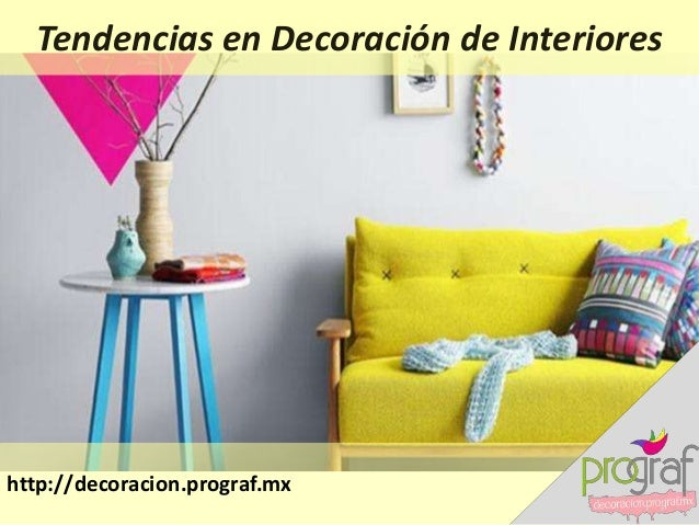 Tendencias en decoraci n de interiores for Tendencias en decoracion de interiores