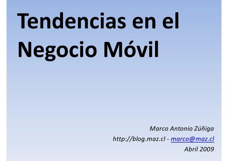 Marco Antonio Zúñiga http://blog.maz.cl - marco@maz.cl                          Abril 2009