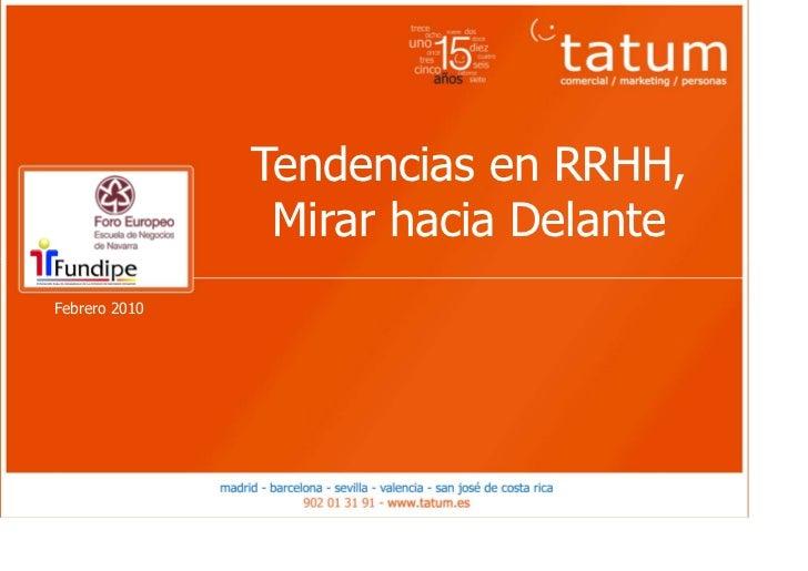Tendencias en RRHH,                Mirar hacia DelanteFebrero 2010