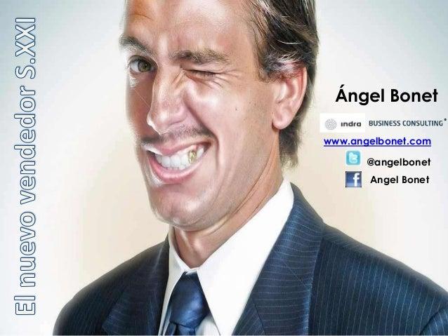 www.angelbonet.com Ángel Bonet @angelbonet Angel Bonet