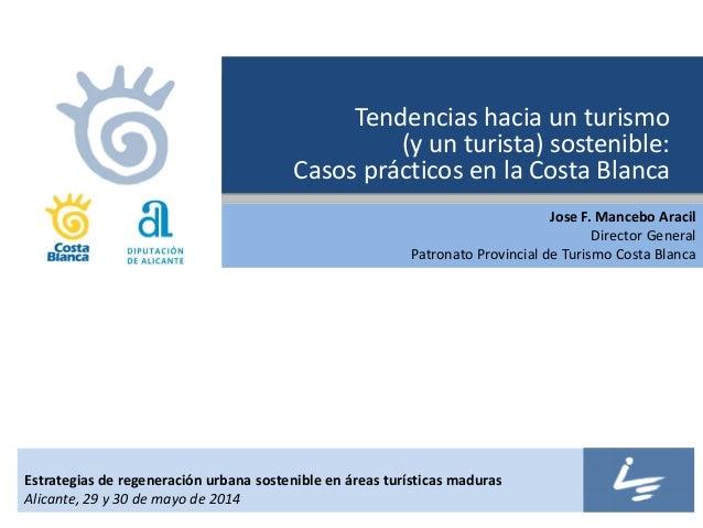 Tendencias hacia un turismo (y un turista) sostenible: Casos prácticos en la Costa Blanca Estrategias de regeneración urba...