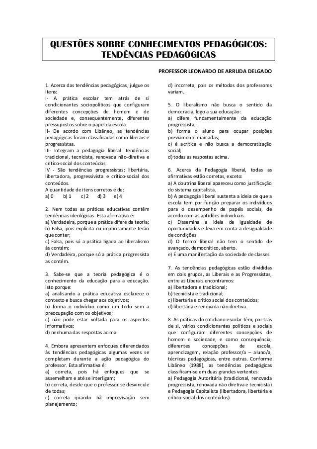 QUESTÕES SOBRE CONHECIMENTOS PEDAGÓGICOS: TENDÊNCIAS PEDAGÓGICAS  PROFESSORLEONARDODEARRUDADELGADO  1.Acercadast...