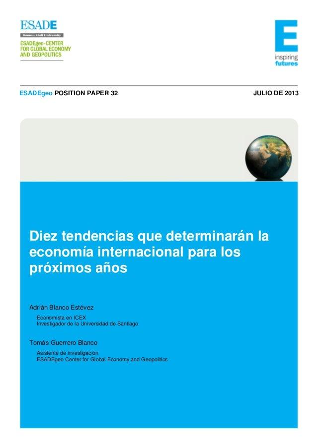 ESADEgeo POSITION PAPER 32  JULIO DE 2013  Diez tendencias que determinarán la economía internacional para los próximos añ...