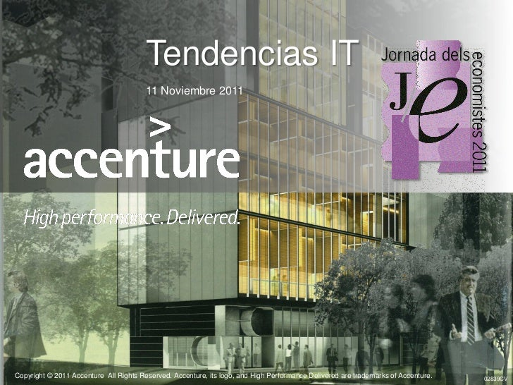 Tendencias IT                                                  11 Noviembre 2011   Copyright © 2011 Accenture All Rights R...