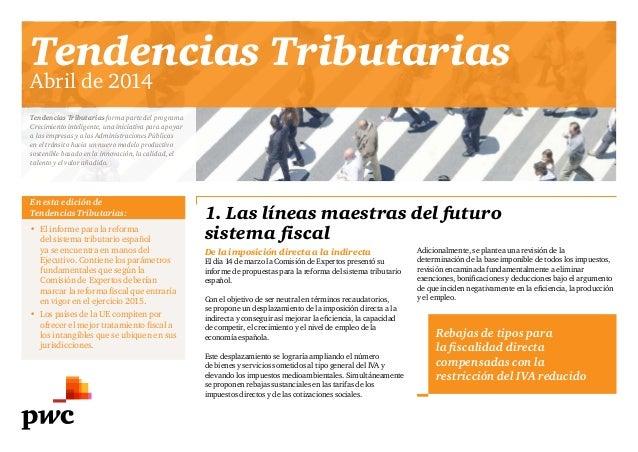 Tendencias Tributarias Abril de 2014 1. Las líneas maestras del futuro sistema fiscal Tendencias Tributarias forma parte d...