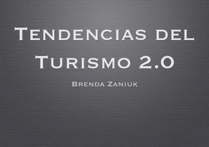 Tendencias del  Turismo 2.0     Brenda Zaniuk