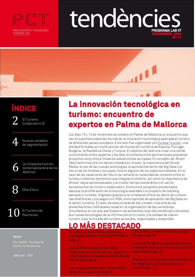 PROGRAMA LAB IIT NOVIEMBRE 2014 Nº 11 La innovación tecnológica en turismo: encuentro de expertos en Palma de Mallorca Los...