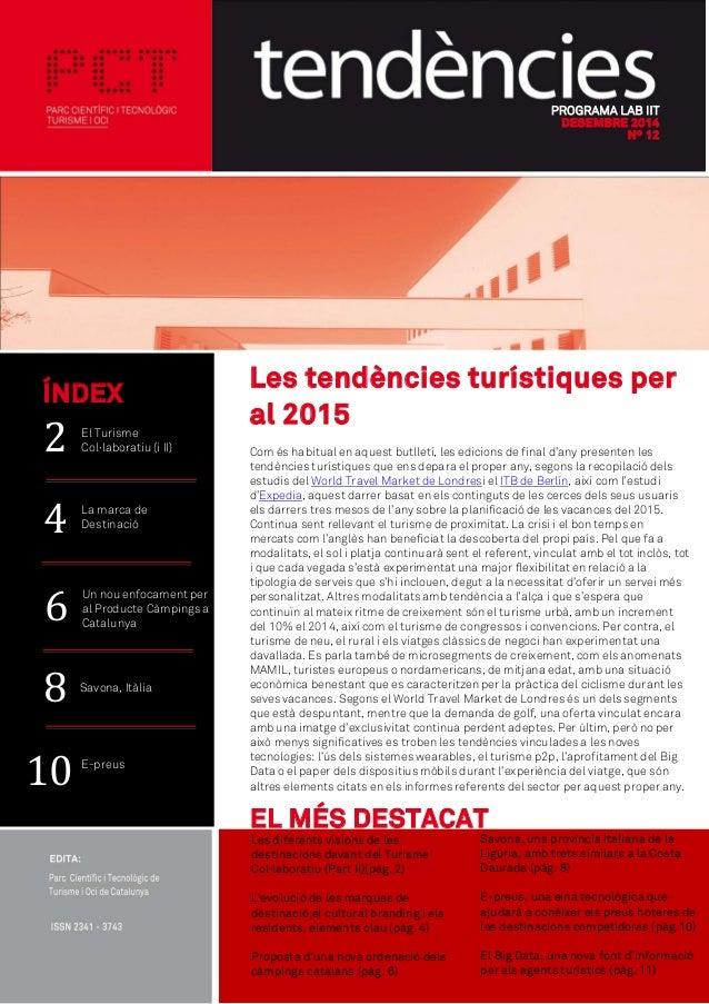 PROGRAMA LAB IIT DESEMBRE 2014 Nº 12 Les tendències turístiques per al 2015 Com és habitual en aquest butlletí, les edicio...