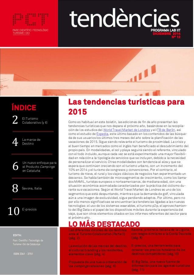 PROGRAMA LAB IIT DICIEMBRE 2014 Nº 12 Las tendencias turísticas para 2015 Como es habitual en este boletín, las ediciones ...