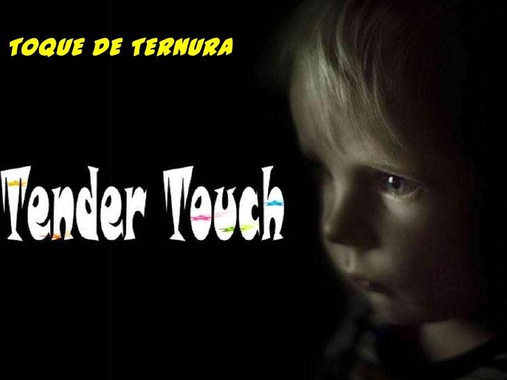 TOQUE DE TERNURA<br />