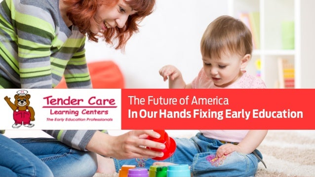 The  Future  of  America  in  Our  Hands:  Fixing  Early  Education