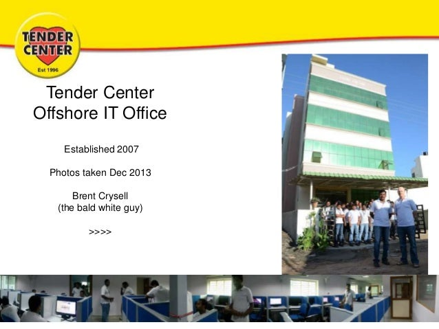 Tender Center Offshore IT Office Established 2007 Photos taken Dec 2013 Brent Crysell (the bald white guy) >>>>