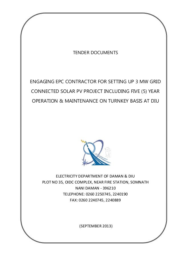 TENDER DOCUMENTS ENGAGING EPC CONTRACTOR FOR SETTING UP 3 MW GRID CONNECTED SOLAR PV PROJECT INCLUDING FIVE (5) YEAR OPERA...