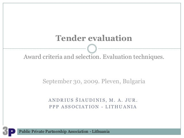 Tender evaluation  Award criteria and selection. Evaluation techniques.            September 30, 2009. Pleven, Bulgaria   ...