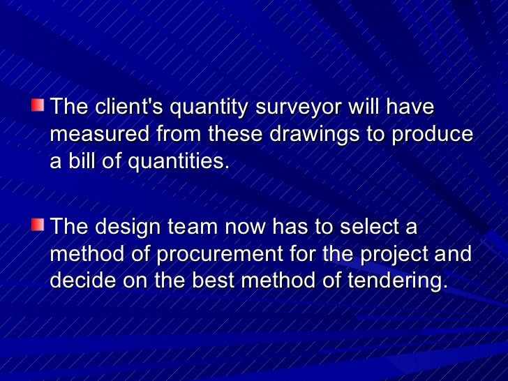 <ul><li>The client's quantity surveyor will have measured from these drawings to produce a bill of quantities. </li></ul><...