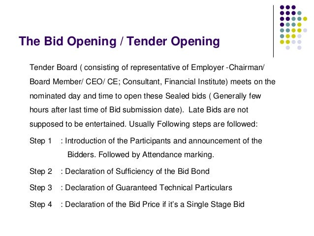 The Bid Opening / Tender Opening Tender Board ( consisting of representative of Employer -Chairman/ Board Member/ CEO/ CE;...