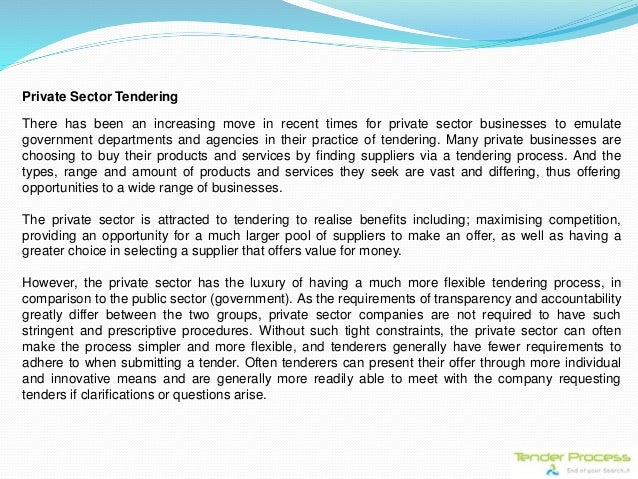 Private Sector Tendering There has been an increasing move in recent times for private sector businesses to emulate govern...