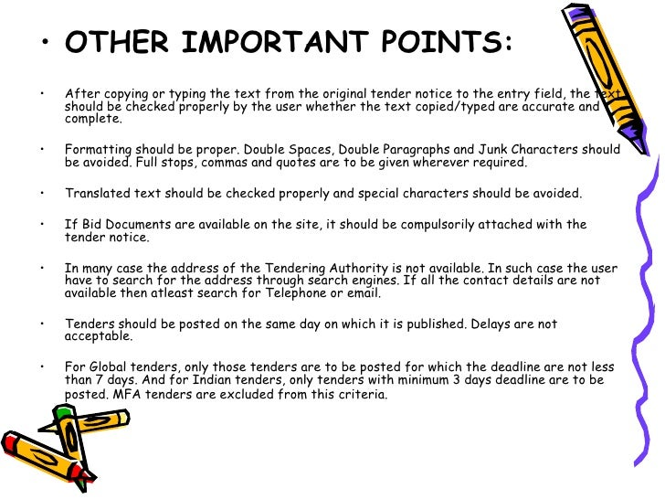 OTHER IMPORTANT POINTS:<br />After copying or typing the text from the original tender notice to the entry field, the text...