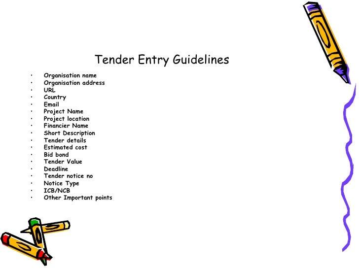 Tender Entry Guidelines<br />Organisation name<br />Organisation address<br />URL<br />Country<br />Email<br />Project Nam...