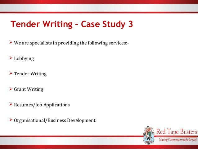 tender writing When there is so much competition for funding, you need to make sure that your grant applications/tenders are focused, easy to read and persuasive this workshop will.