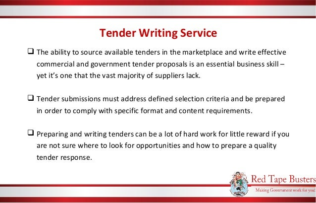 tender writing services Your products and services are second to none, but you're not winning as many contracts as you'd like or deserve maybe your ability to write an effective bid or tender is letting you down tenderexperts offers comprehensive writing, evaluation and training services to help you win more contracts.