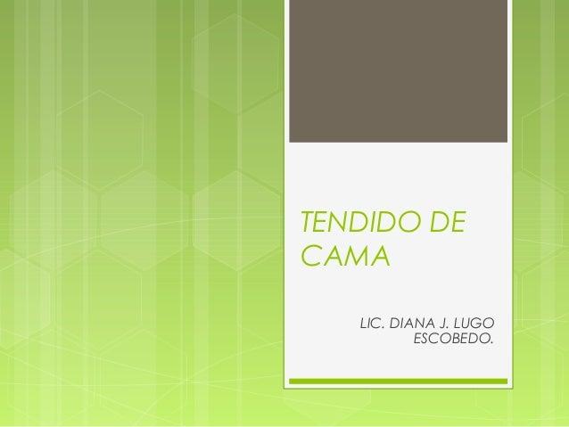 TENDIDO DE CAMA LIC. DIANA J. LUGO ESCOBEDO.