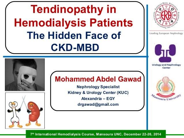 7th International Hemodialysis Course, Mansoura UNC, December 22-26, 2014 Mohammed Abdel Gawad Nephrology Specialist Kidne...