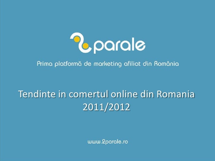Tendinte in comertul online din Romania              2011/2012