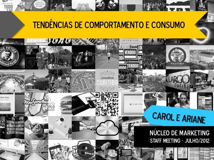 TENDÊNCIAS DE COMPORTAMENTO E CONSUMO                            Núcleo de marketing                            STAFF MEET...